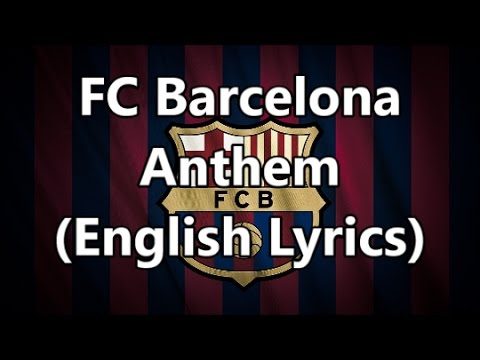 FC Barcelona Anthem (English Lyrics)