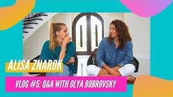 ALISA ZNAROK / VLOG #5 / OLYA BOBROVSKY / Q&A