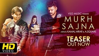 Murh Sajna Teaser 4K HD | Kamal Mrar | A.Square | VSG Music | New Punjabi Songs 2017