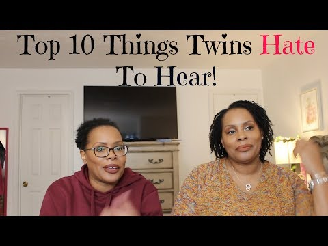 Top 10 Things Twins Hate To Hear