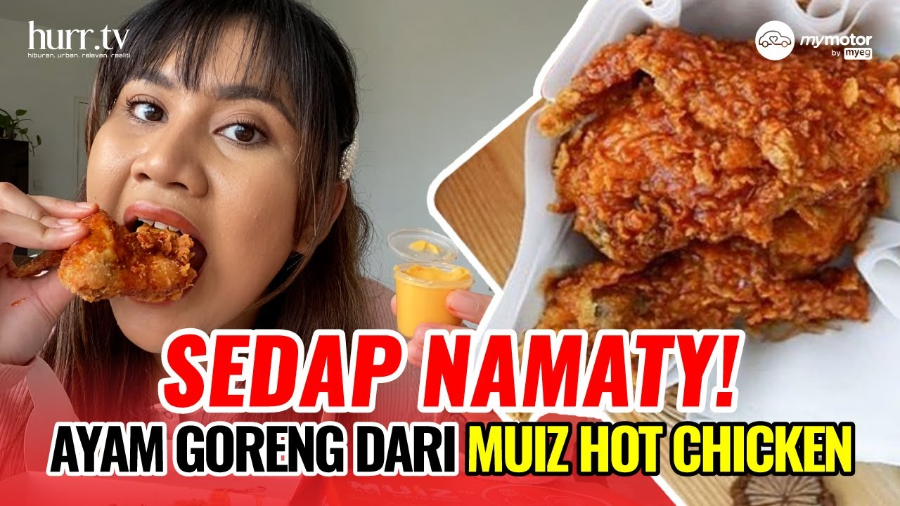 Sedap Namaty Ayam Goreng Dari Muiz Hot Chicken Makan Apa Youtube