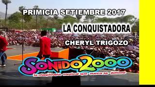 PRIMICIA SONIDO 2000 LA CONQUISTADORA SETIEMBRE 2017