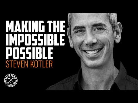 STEVEN KOTLER | Making the Impossible Possible