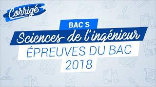 BAC S 2018 : Correction de l'épreuve de Sciences de l'Ingénieur