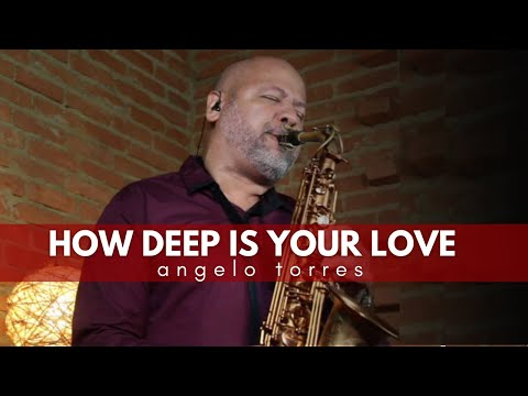#How Deep is Your Love - Sax (Angelo Torres) AT Romantic CLASS #26