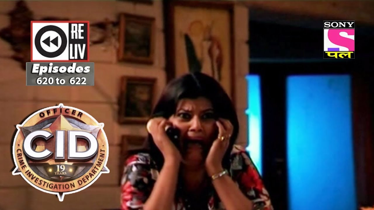 Weekly Reliv | CID | 24th Feb to 2nd Mar 2018 | Episode 620 to 622