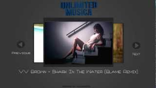 Electro: VV Brown - Shark In The Water (Blame Remix) | Download