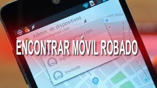 Cómo encontrar un móvil robado o perdido desde cualquier otro móvil android