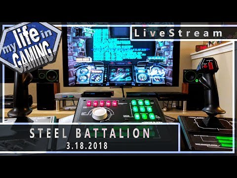 Steel Battalion on the XBOX :: 3.18.2018 LiveStream / MY LIFE IN GAMING - Steel Battalion on the XBOX :: 3.18.2018 LiveStream / MY LIFE IN GAMING