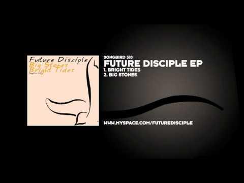 Future Disciple - Big Stones