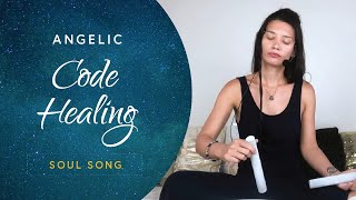 Soul Song Transmission: Angelic Code Healing
