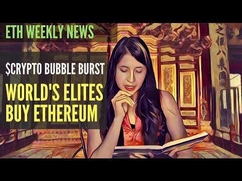 Crypto Bubble Burst / World's Elites Buy Ethereum / Government Regulation