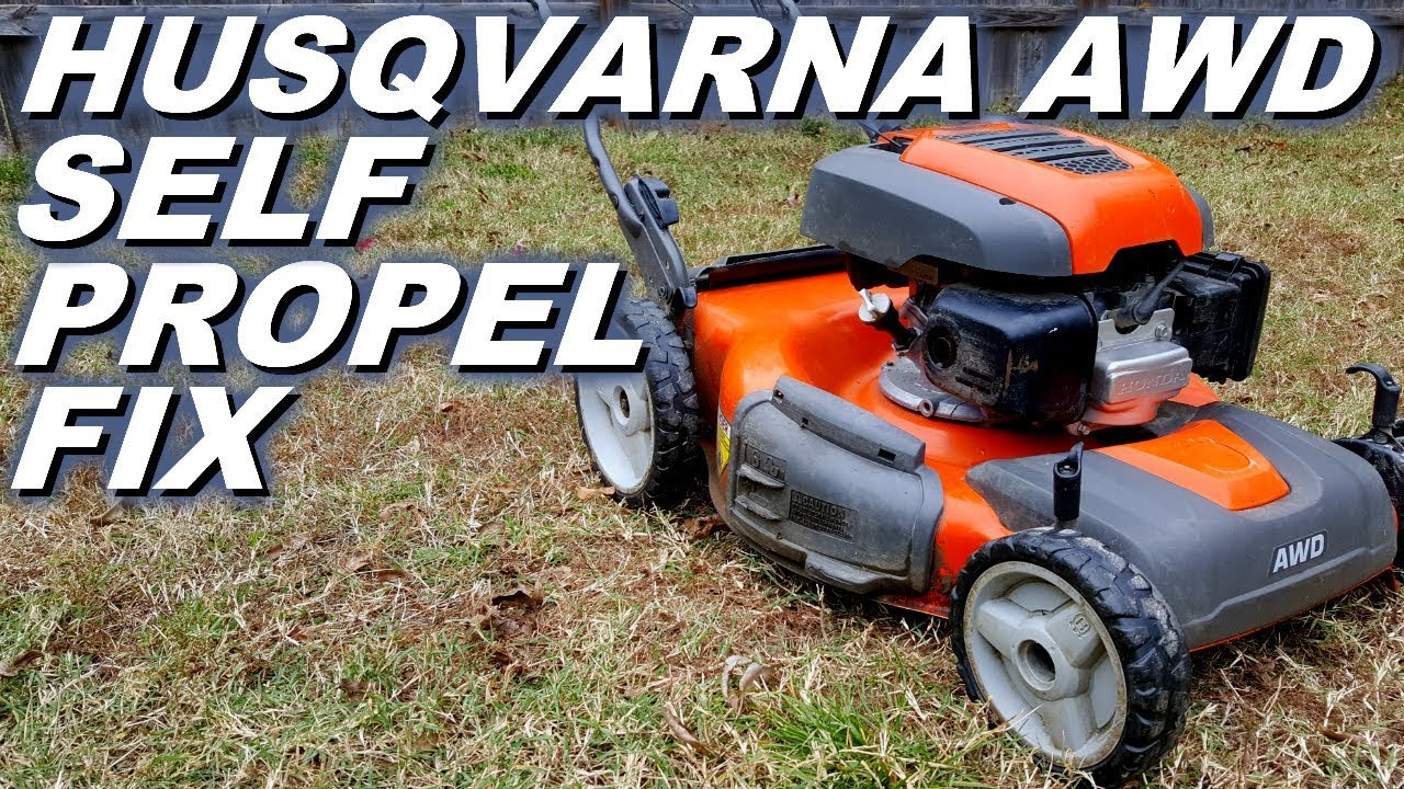 Husqvarna awd lawnmower self propel not working