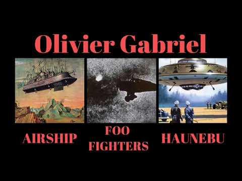 Olivier Gabriel - Les dirigeables fantômes, les Foo Fighters et les armes secrètes nazis