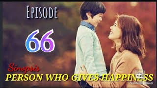 Sinopsis Drakor Person Who Gives Happines episode 66