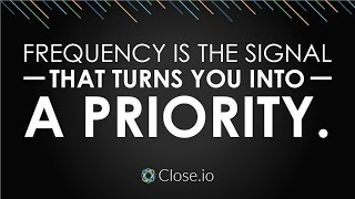 Sales motivation quote: Frequency is the signal that turns you into a priority.