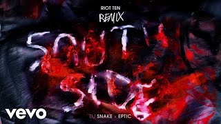 Play SouthSide (with Eptic) (Riot Ten Remix)