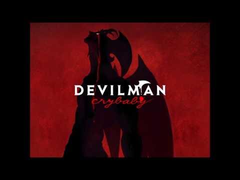 Devilman No Uta (Full) - Devilman Crybaby OST 2018