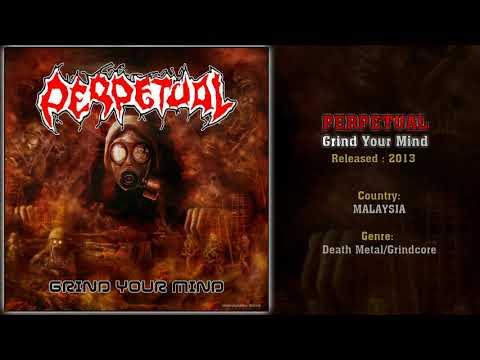 Perpetual (MAS) - Grind Your Mind (Full Album) 2013