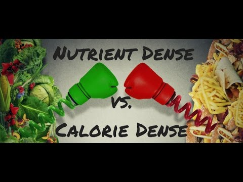 Good Nutrition: Nutrient Dense vs Calorie Dense