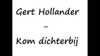 Gert Hollander - Kom dichterbij