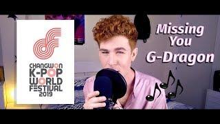 MISSING YOU (G-Dragon) Cover | KPOP WORLD FESTIVAL 2019 | SPAIN