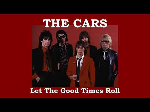 The Cars-Let The Good Times Roll