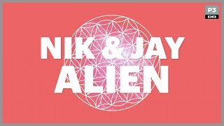 Nik & Jay - Alien | Lågsus' Danmarkshistorie | DR P3