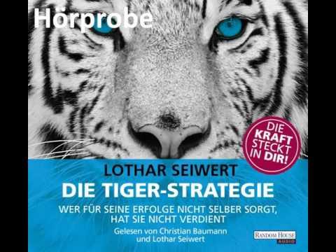 Die Tiger-Strategie: Wer für seine Erfolge nicht selber sorgt, hat sie nicht verdient YouTube Hörbuch Trailer auf Deutsch