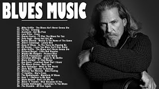 Blues Music | Greatest Best Blues Songs Ever | Relaxing Blues MusicList Of Best Blues Songs