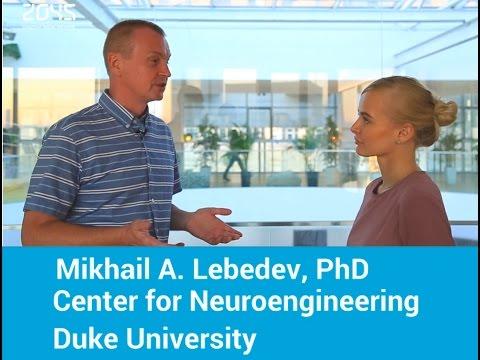 Mikhail A. Lebedev, PhD / Neuroengineering, Brain–computer interfaces and Avatar Project