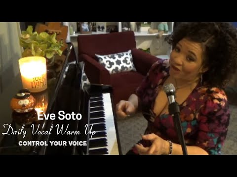 """Daily Vocal Warm Up - Eve Soto """"Control Your Voice """" -Vocal Flexibility/Agility"""