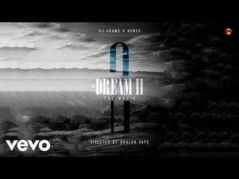 "VIDEO: VJ Adams – ""My Dream"" (2) ft. Nonso"