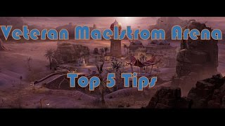 Top 5 Veteran Malestrom Arena Tips