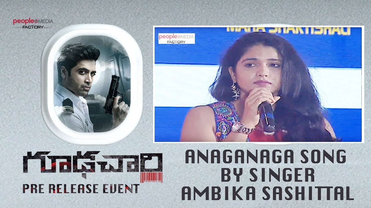 Anaganaga Song Performance By Singer Ambika Sashittal - #Goodachari Pre Release Event