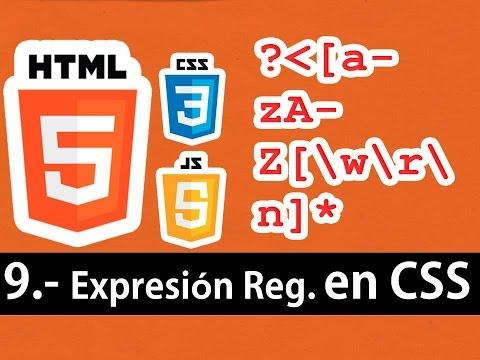Curso de HTML5 esencial - Expresiones regulares en CSS3, más selectores