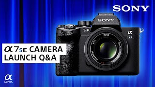 NEW a7S III Camera Launch + Q&A | Sony Alpha Universe