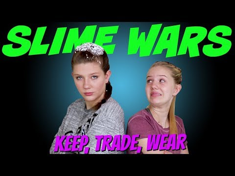 SLIME WARS ||  KEEP TRADE WEAR || Taylor and Vanessa