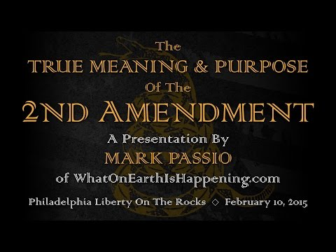 Mark Passio - The True Meaning And Purpose Of The 2nd Amendment