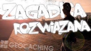 ZAGADKA ROZWIĄZANA! | #4 | Geocaching Polska