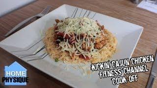 Fitness Channel Cook Off - Kickin' Cajun Chicken Bodybuilding Meal
