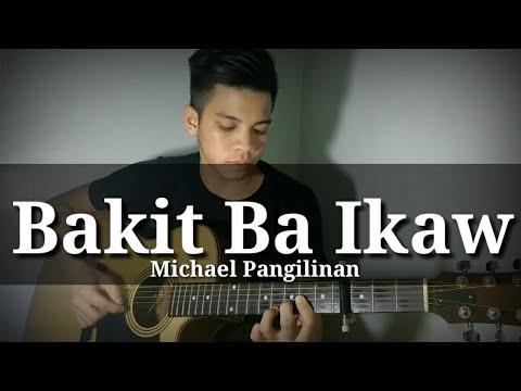 Bakit Ba Ikaw- Michael Pangilinan (Fingerstyle Guitar Cover)