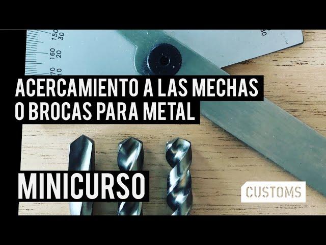 Acercamiento  a  las  mechas o  brocas  para  metal | CUSTOMS