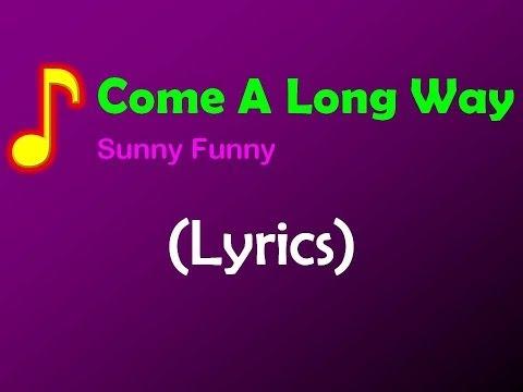 Sunny Funny - Come A Long Way (Lyrics)
