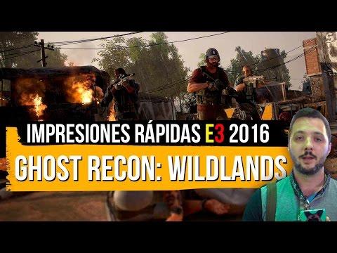 GHOST RECON WILDLANDS: Impresiones rápidas E3 2016