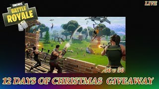 FortNite 50 v 50 / 12 Days Of Christmas GIVEAWAY