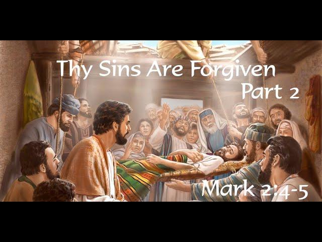 Berean Home Fellowship: Thy Sins Are Forgiven - Part 2 (Mark 2:4-5)
