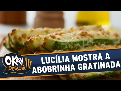 Okay Pessoal!!! (25/04/16) - Lucília Diniz ensina a fazer Abobrinha Gratinada