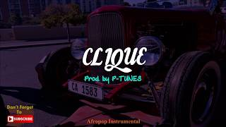 Download Afrobeat X AfroPop Instrumental Beat 2017 - CLIQUE (Prod. P-Tunes) MP3 song and Music Video