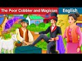 The Poor Cobbler and Magician Story in English | Bedtime Stories | English Fairy Tales